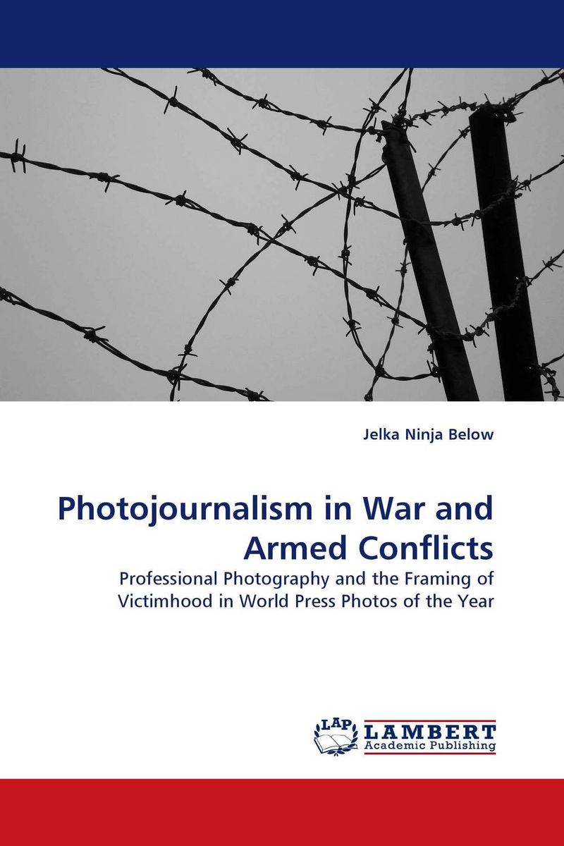 Photojournalism in War and Armed Conflicts war photography images of armed conflict and its aftermath