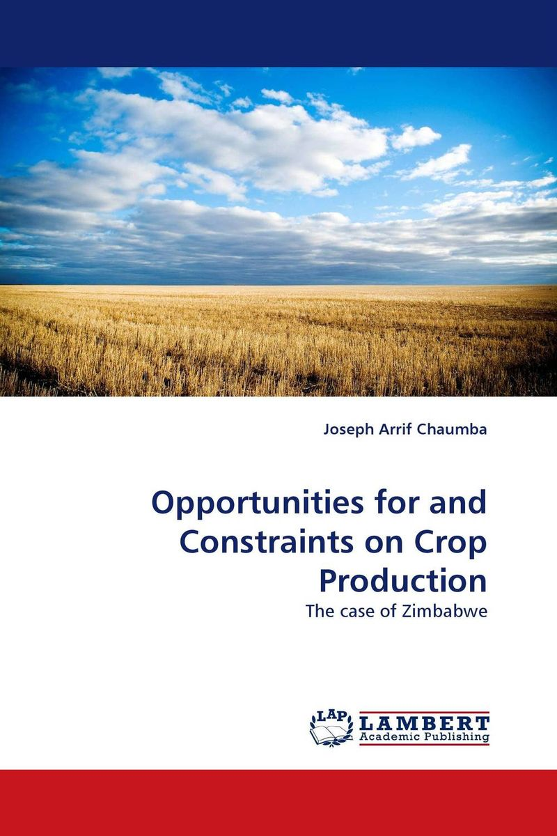 Opportunities for and Constraints on Crop Production opportunities for and constraints on crop production