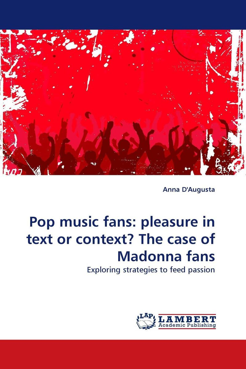 Pop music fans: pleasure in text or context? The case of Madonna fans instruments of pleasure