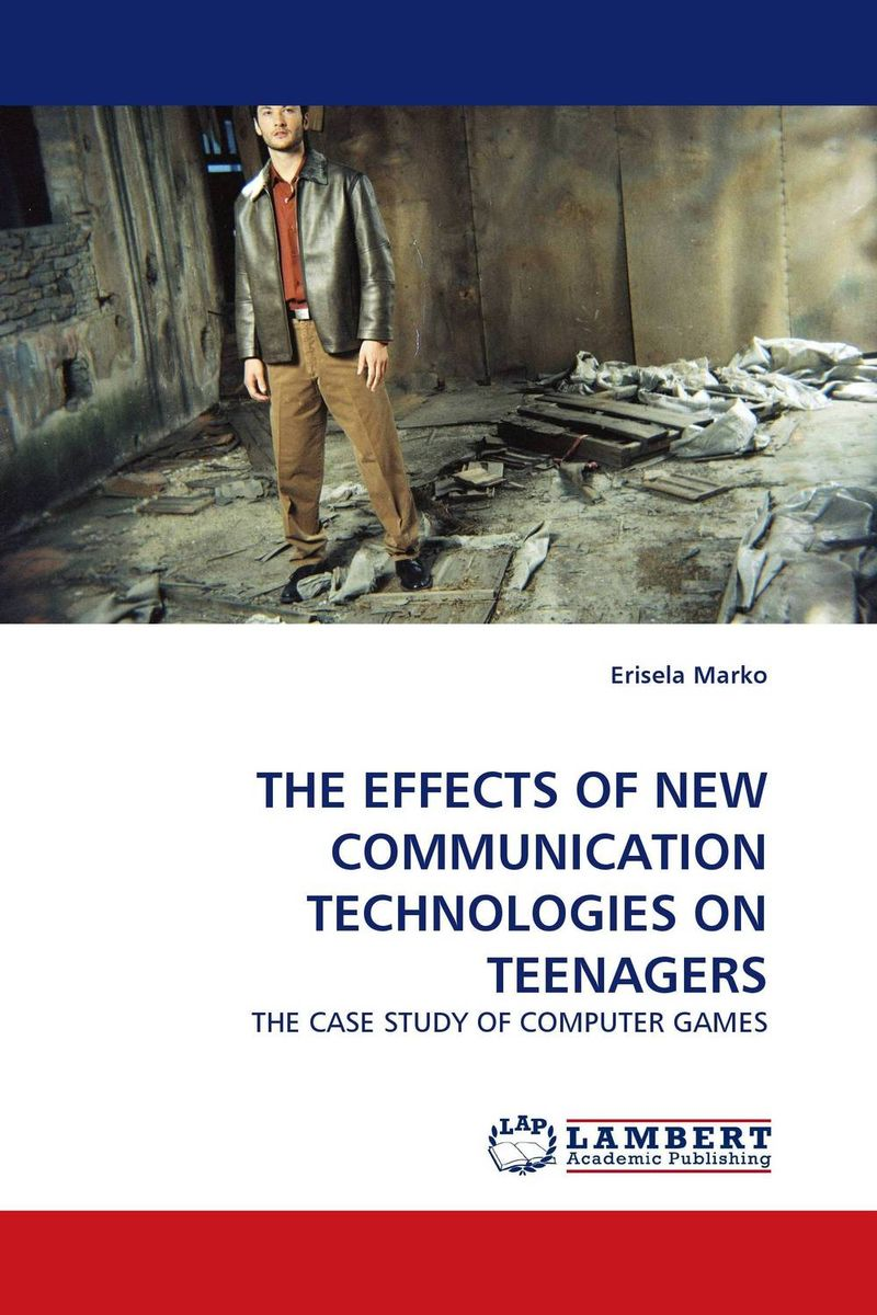 THE EFFECTS OF NEW COMMUNICATION TECHNOLOGIES ON TEENAGERS computer games and the social imaginary