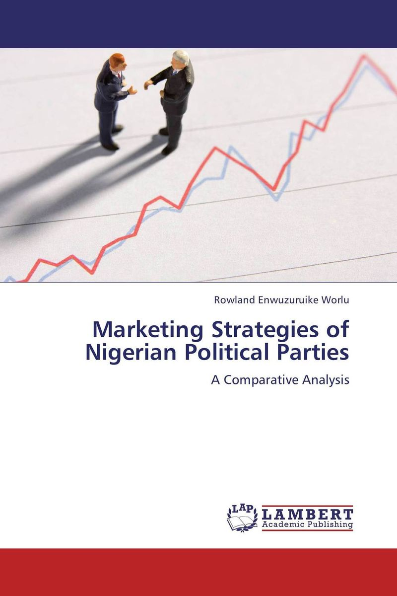 Marketing Strategies of Nigerian Political Parties a study of the religio political thought of abdurrahman wahid