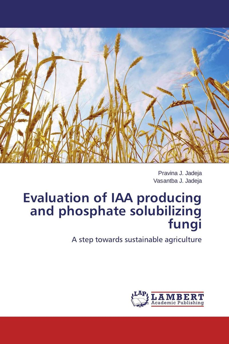 Evaluation of IAA producing and phosphate solubilizing fungi tannase producing fungi