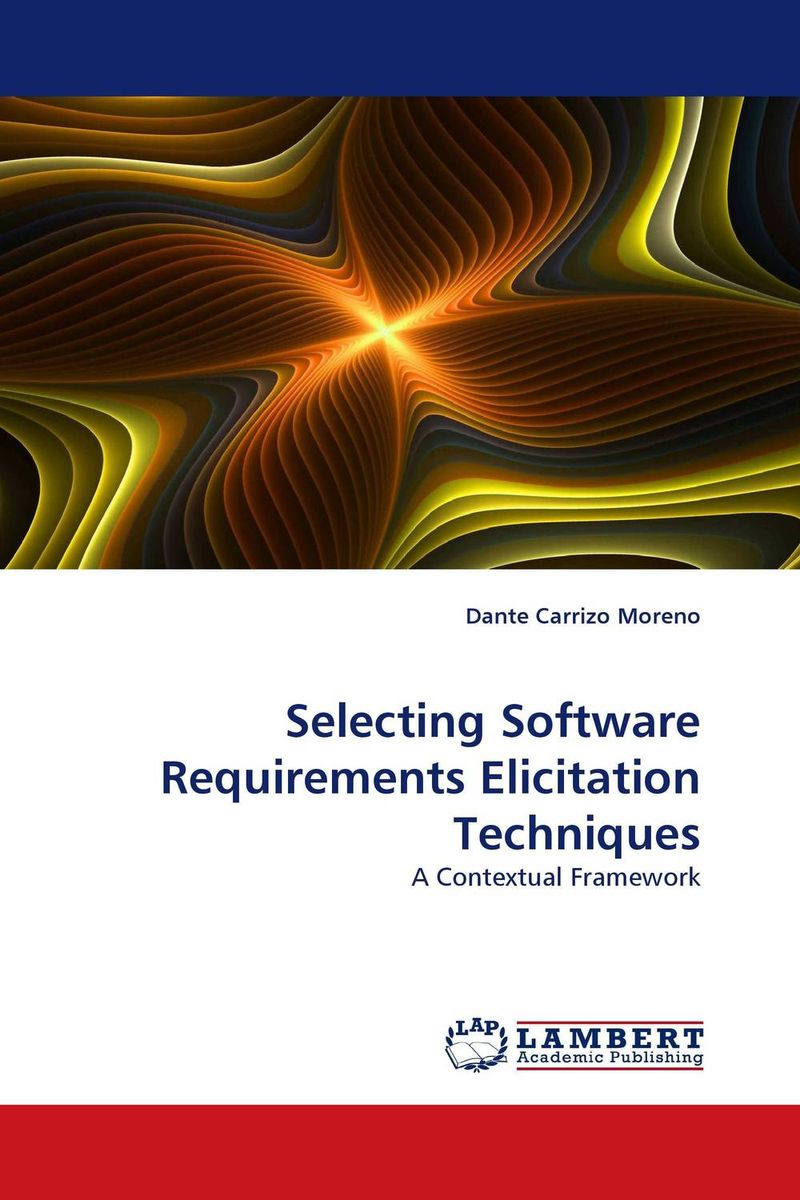Selecting Software Requirements Elicitation Techniques selecting software requirements elicitation techniques