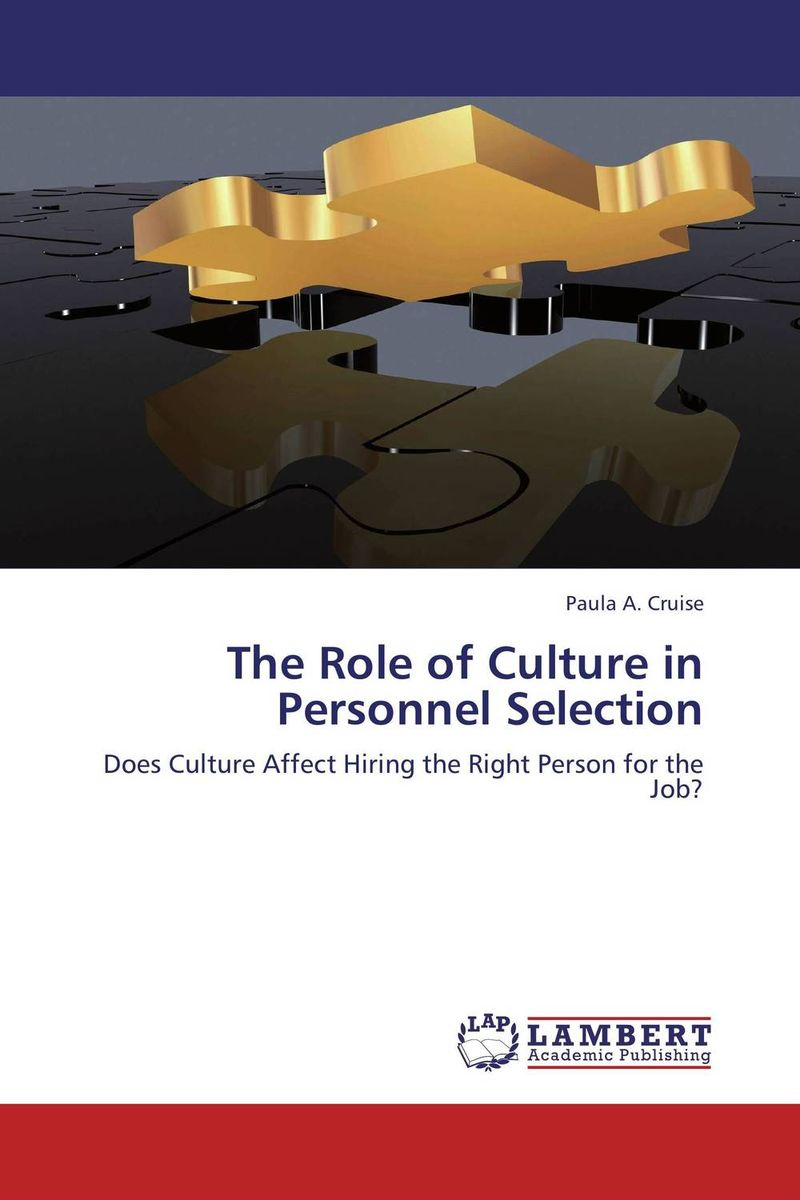 The Role of Culture in Personnel Selection the role of evaluation as a mechanism for advancing principal practice
