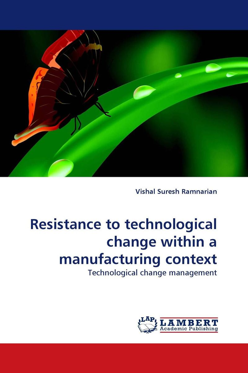 Resistance to technological change within a manufacturing context