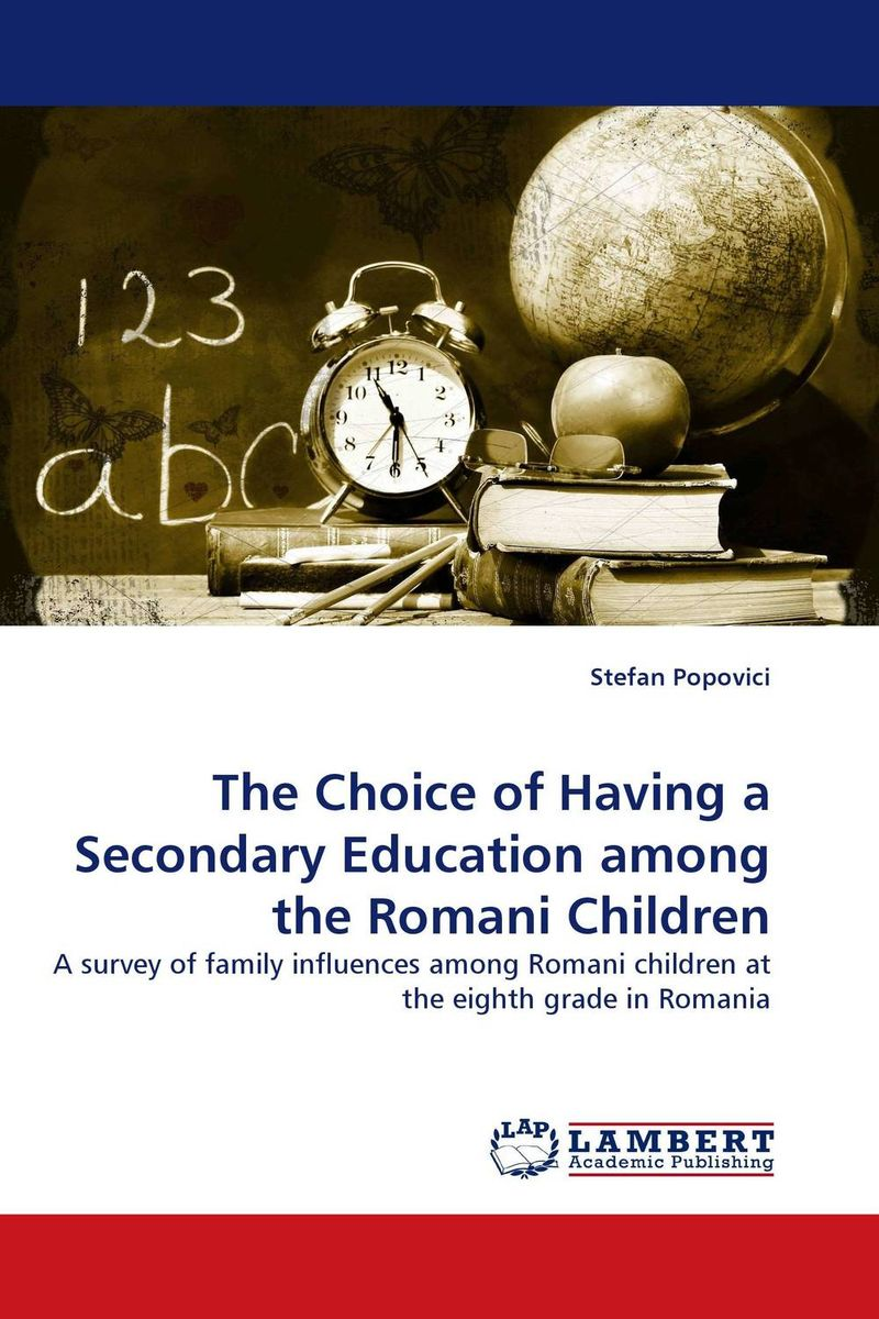 The Choice of Having a Secondary Education among the Romani Children
