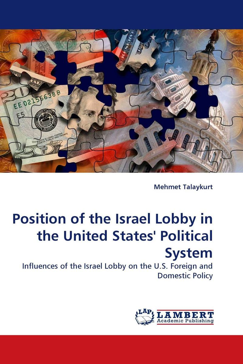 Position of the Israel Lobby in the United States' Political System