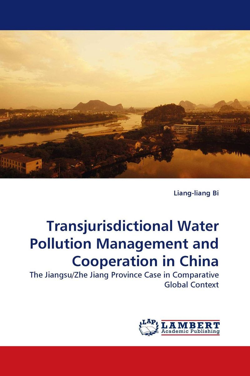 Transjurisdictional Water Pollution Management and Cooperation in China remaking management between global and local