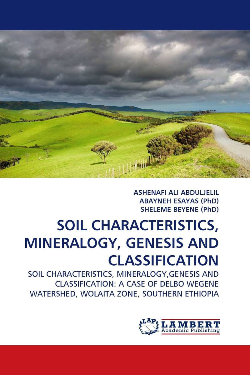 SOIL CHARACTERISTICS, MINERALOGY, GENESIS AND CLASSIFICATION nforba melvin tamnta and cheo emmanuel suh regolith geochemistry and mineralogy derived from itabirite