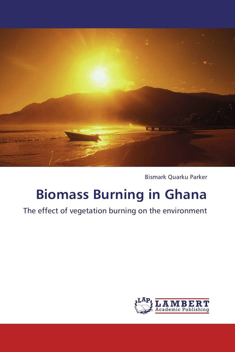 Biomass Burning in Ghana sadat khattab usama abdul raouf and tsutomu kodaki bio ethanol for future from woody biomass