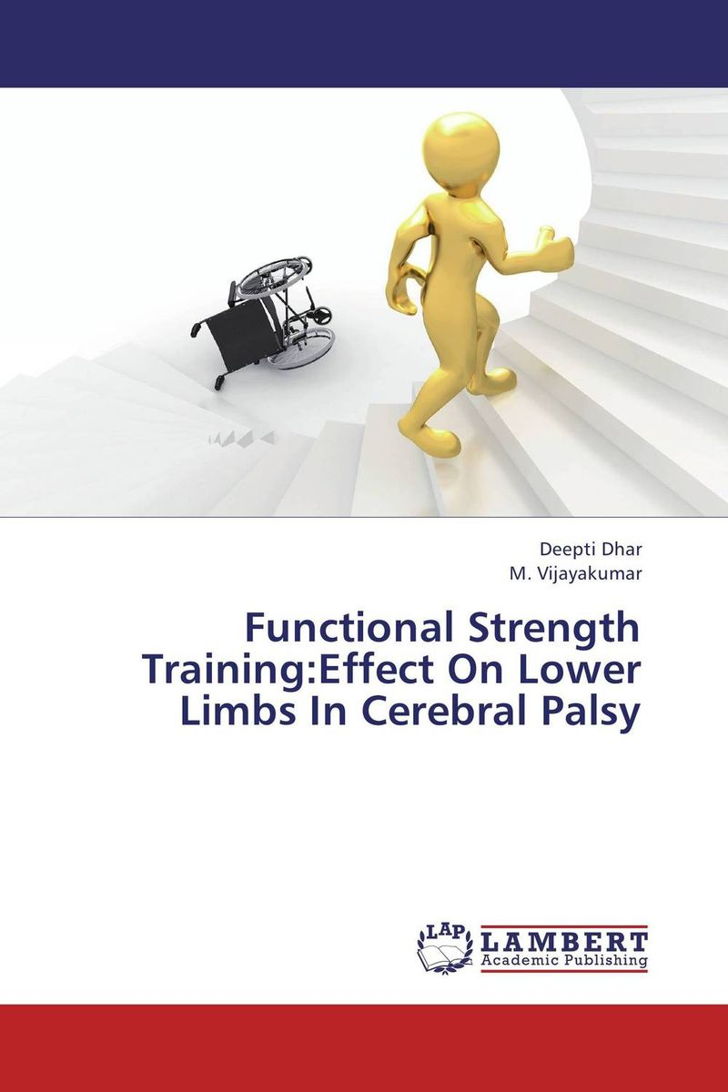 Functional Strength Training:Effect On Lower Limbs In Cerebral Palsy цена