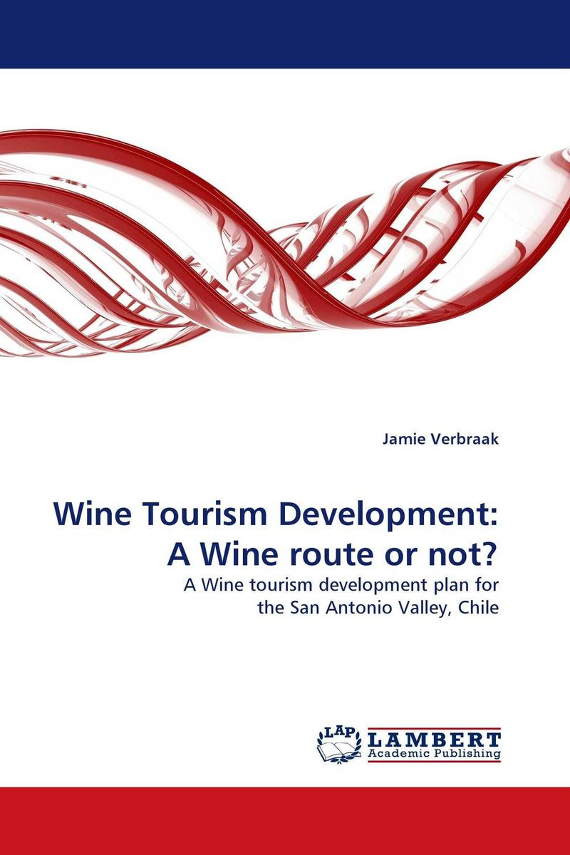 Wine Tourism Development: A Wine route or not? 620 wine not