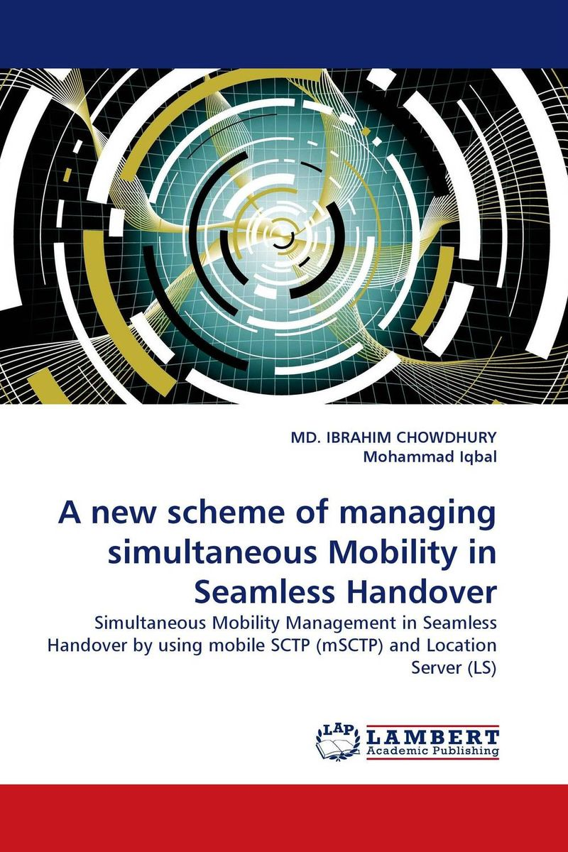 A new scheme of managing simultaneous Mobility in Seamless Handover elena samsonova the new technology of managing your life