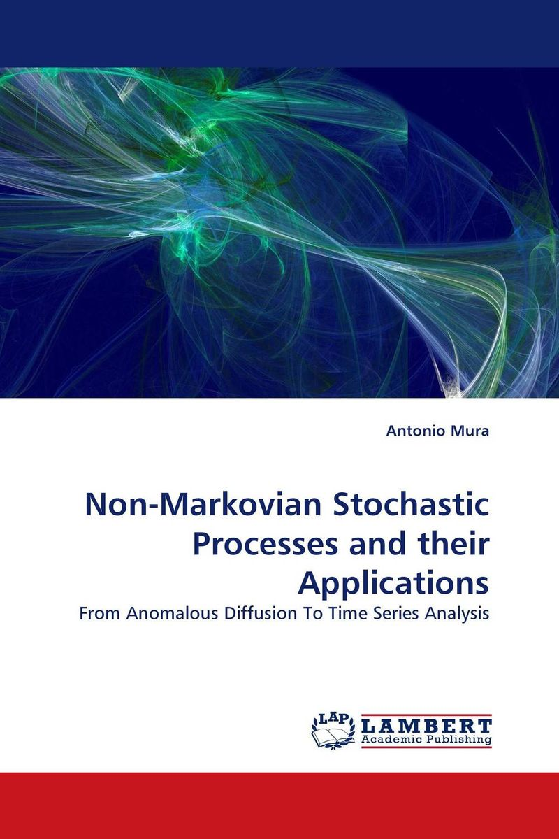 Non-Markovian Stochastic Processes and their Applications stochastic processes with memory