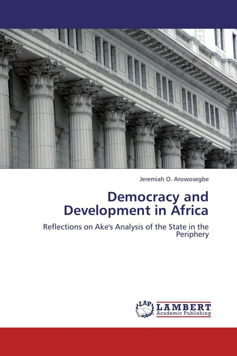 Democracy and Development in Africa globalization its challenges on democracy and effects on africa