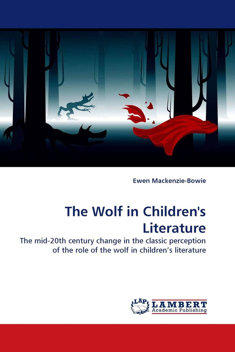 The Wolf in Children's Literature the big bad wolf