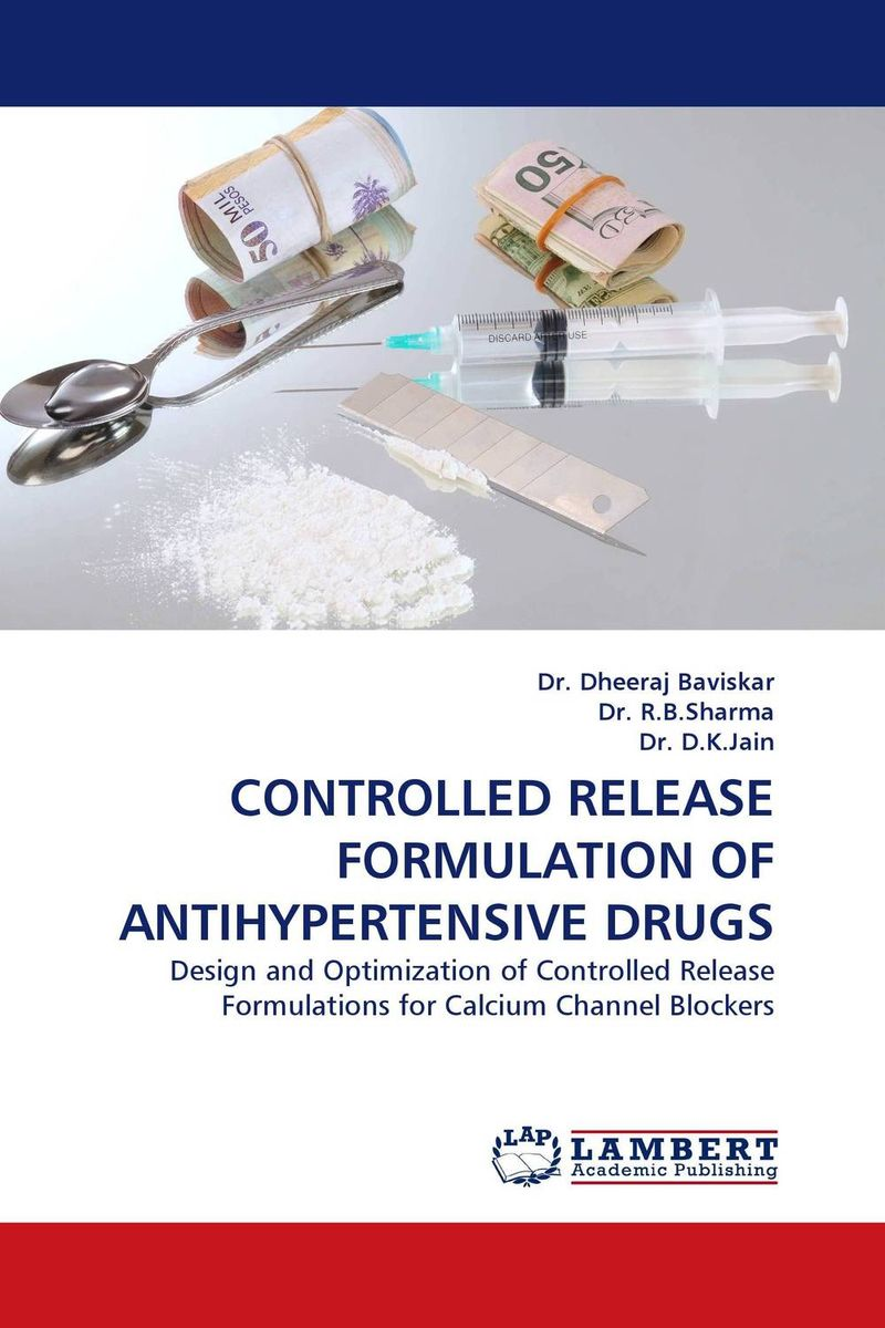 CONTROLLED RELEASE FORMULATION OF ANTIHYPERTENSIVE DRUGS design and studies of some new controlled release formulations