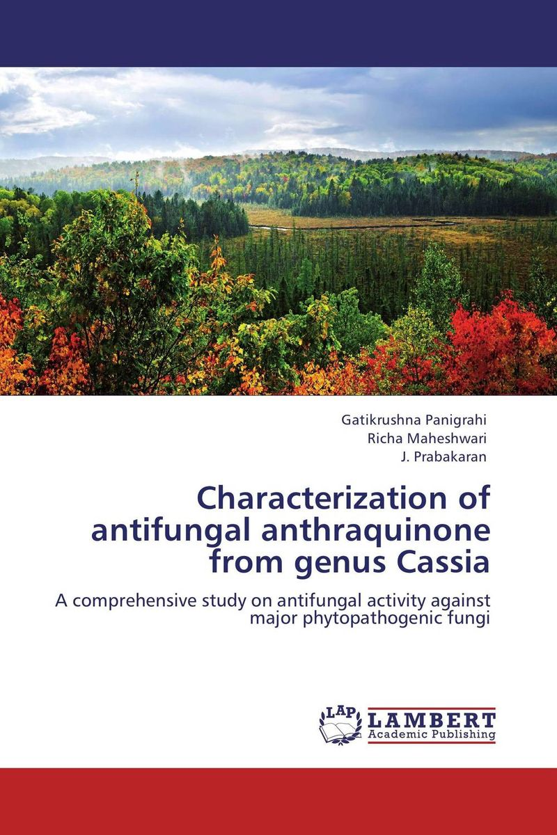 Characterization of antifungal anthraquinone from genus Cassia nafisa farooq and nasir mehmood cicer arietinum and vigna mungo antifungal ca afp gene and assays