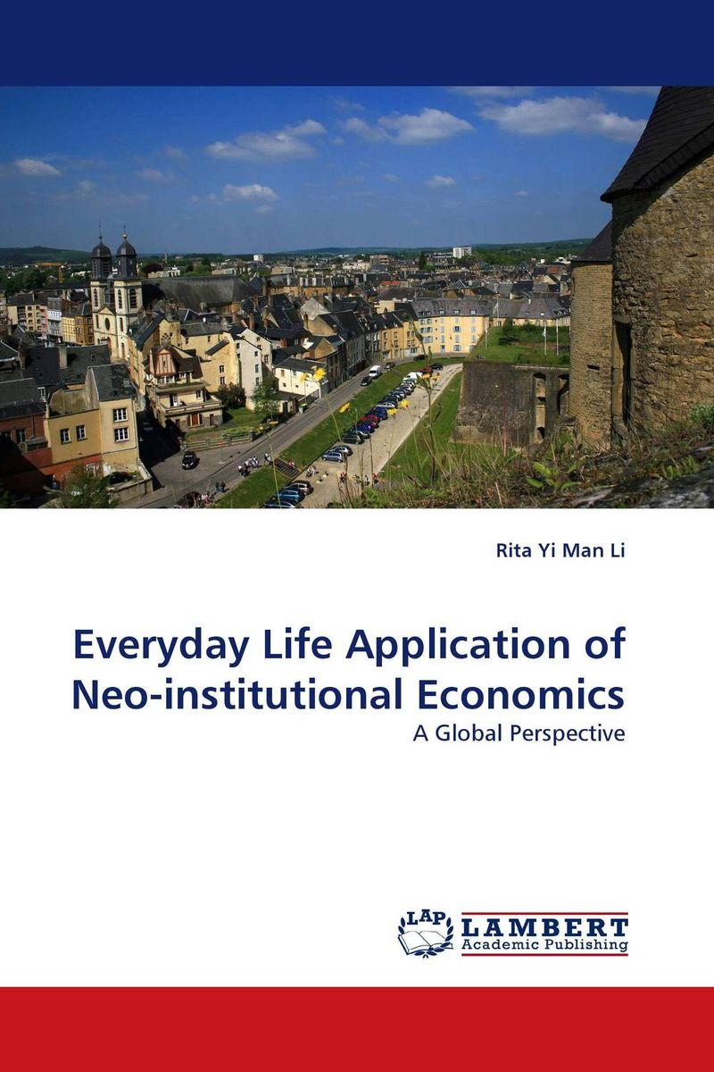 Everyday Life Application of Neo-institutional Economics p k rao the economics of transaction costs theory methods and applications