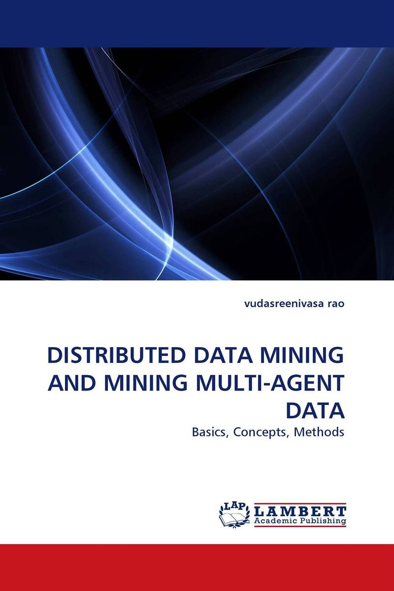 DISTRIBUTED DATA MINING AND MINING MULTI-AGENT DATA survey on data mining techniques in intrusion detection