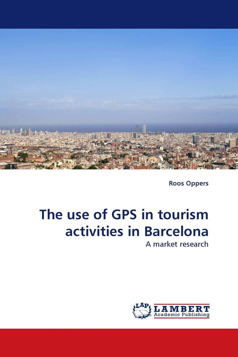 The use of GPS in tourism activities in Barcelona new media and domestic tourism promotion in kenya
