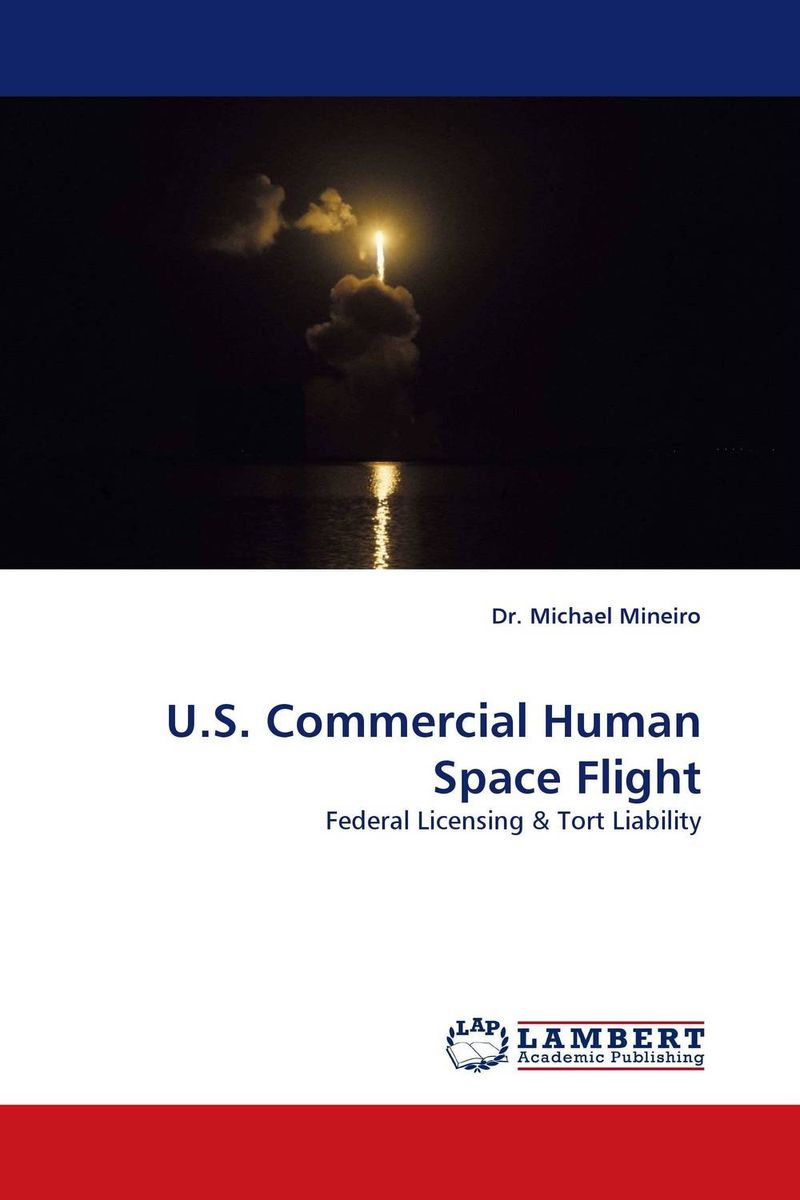 U.S. Commercial Human Space Flight dr michael mineiro u s commercial human space flight