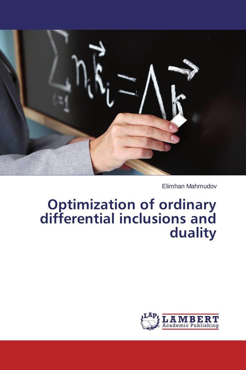 Optimization of ordinary differential inclusions and duality optimization modeling and mathematical analysis