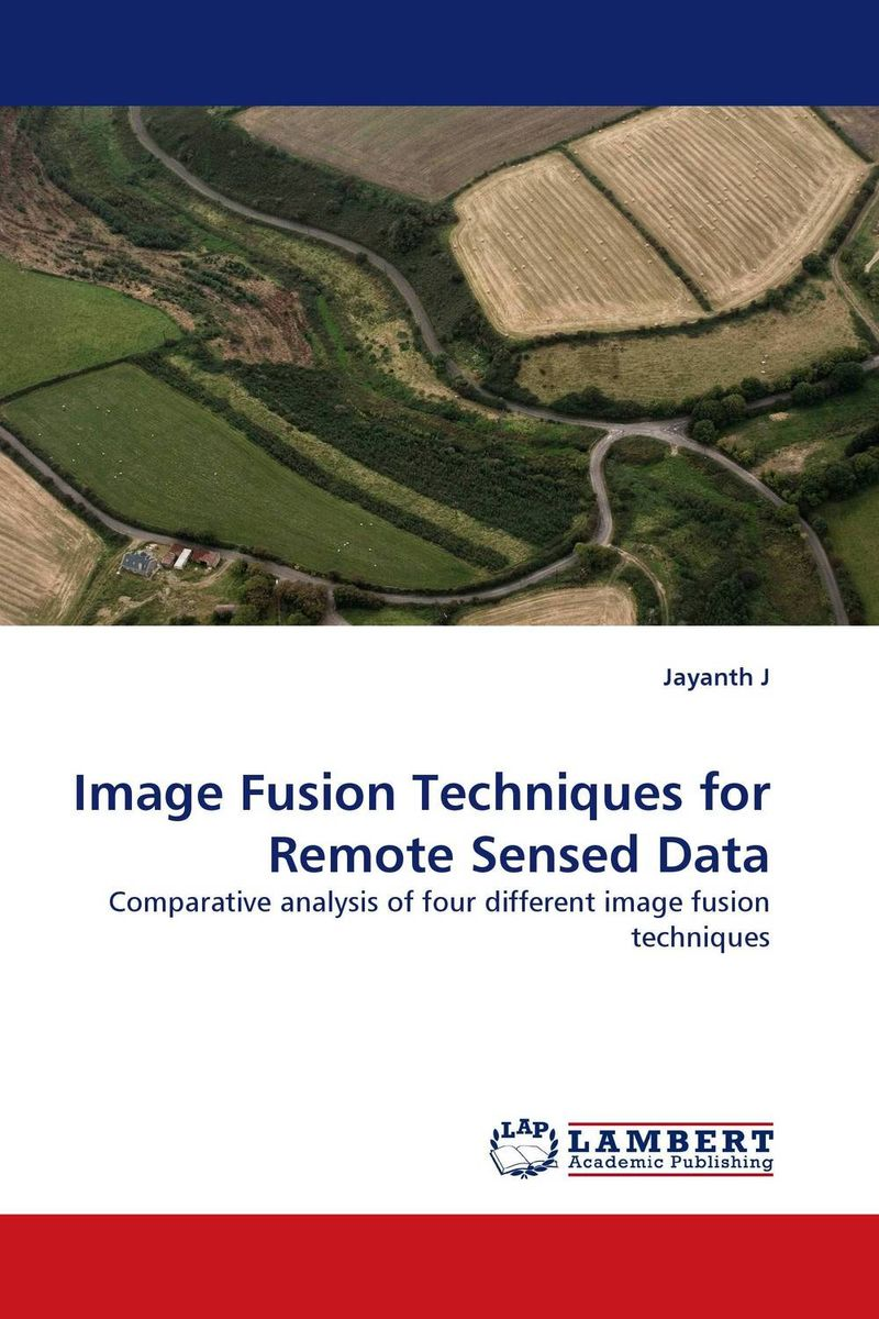 Image Fusion Techniques for Remote Sensed Data clustering and optimization based image segmentation techniques