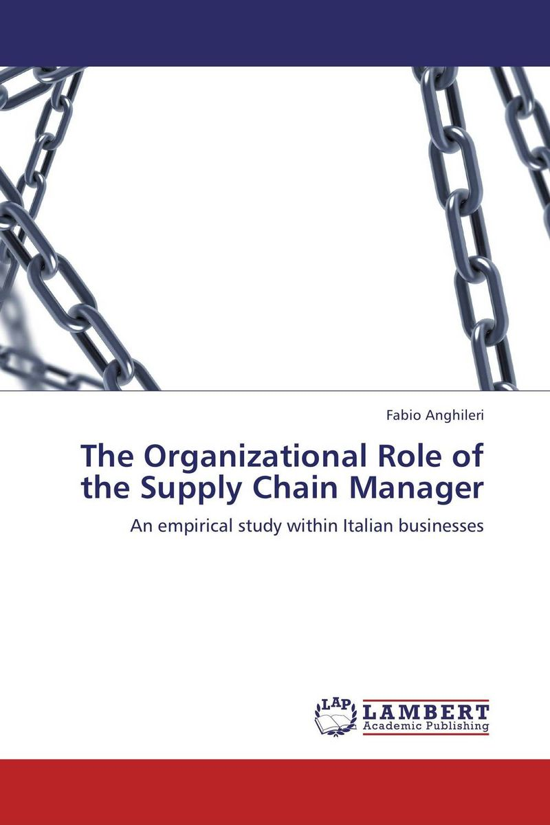 The Organizational Role of the Supply Chain Manager the role of evaluation as a mechanism for advancing principal practice