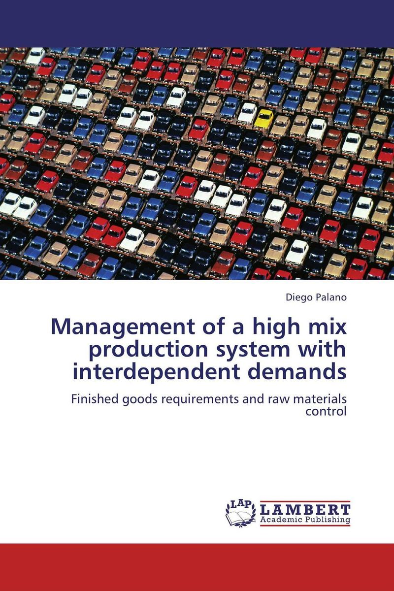 Management of a high mix production system with interdependent demands каталог andi in the mix