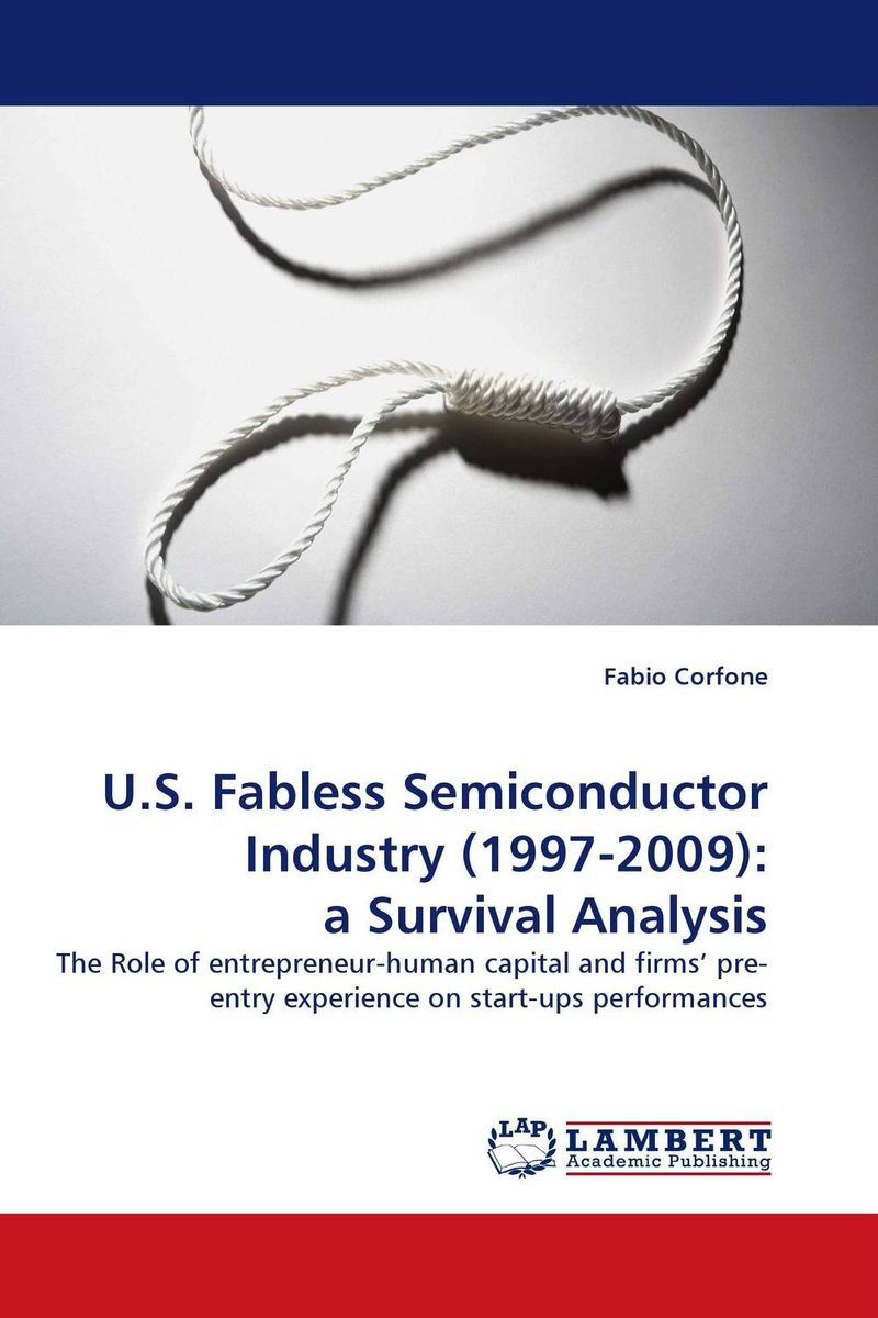 U.S. Fabless Semiconductor Industry (1997-2009): a Survival Analysis ligia gheorghita passivation kinetics at semiconductor interfaces