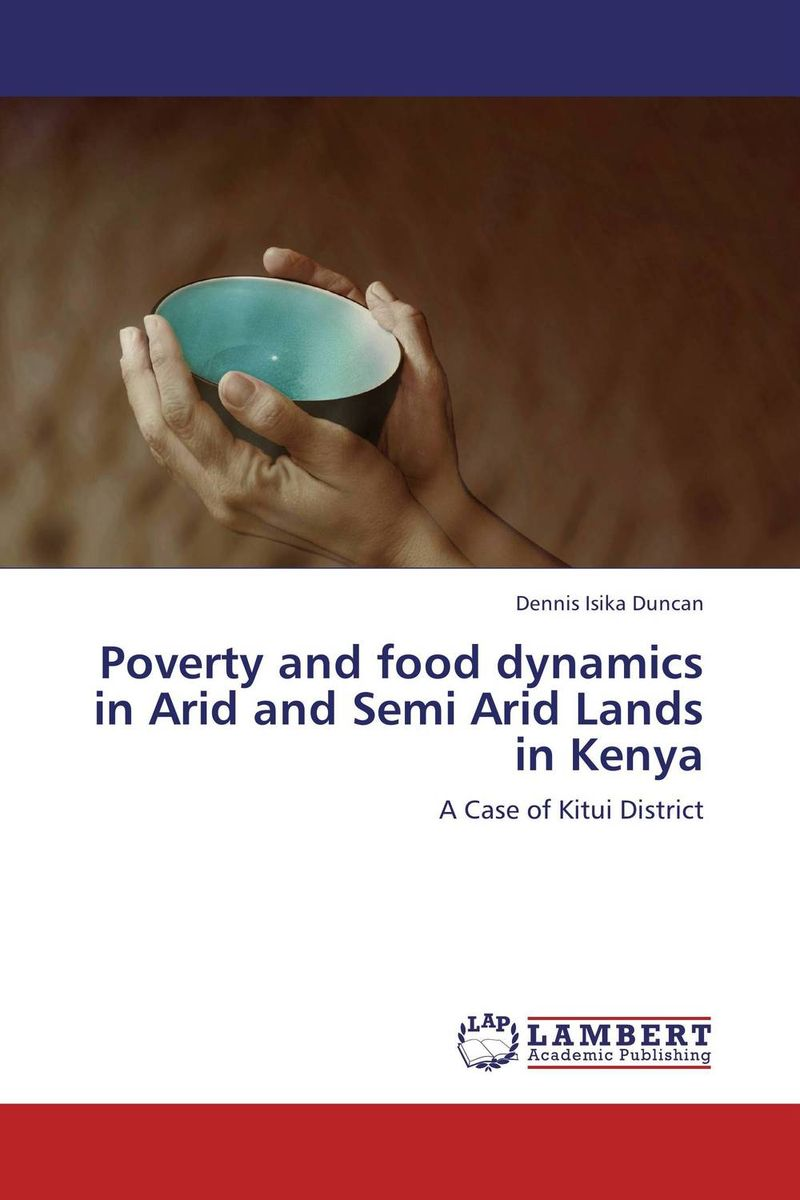 Poverty and food dynamics in Arid and Semi Arid Lands in Kenya farm level adoption of water system innovations in semi arid areas