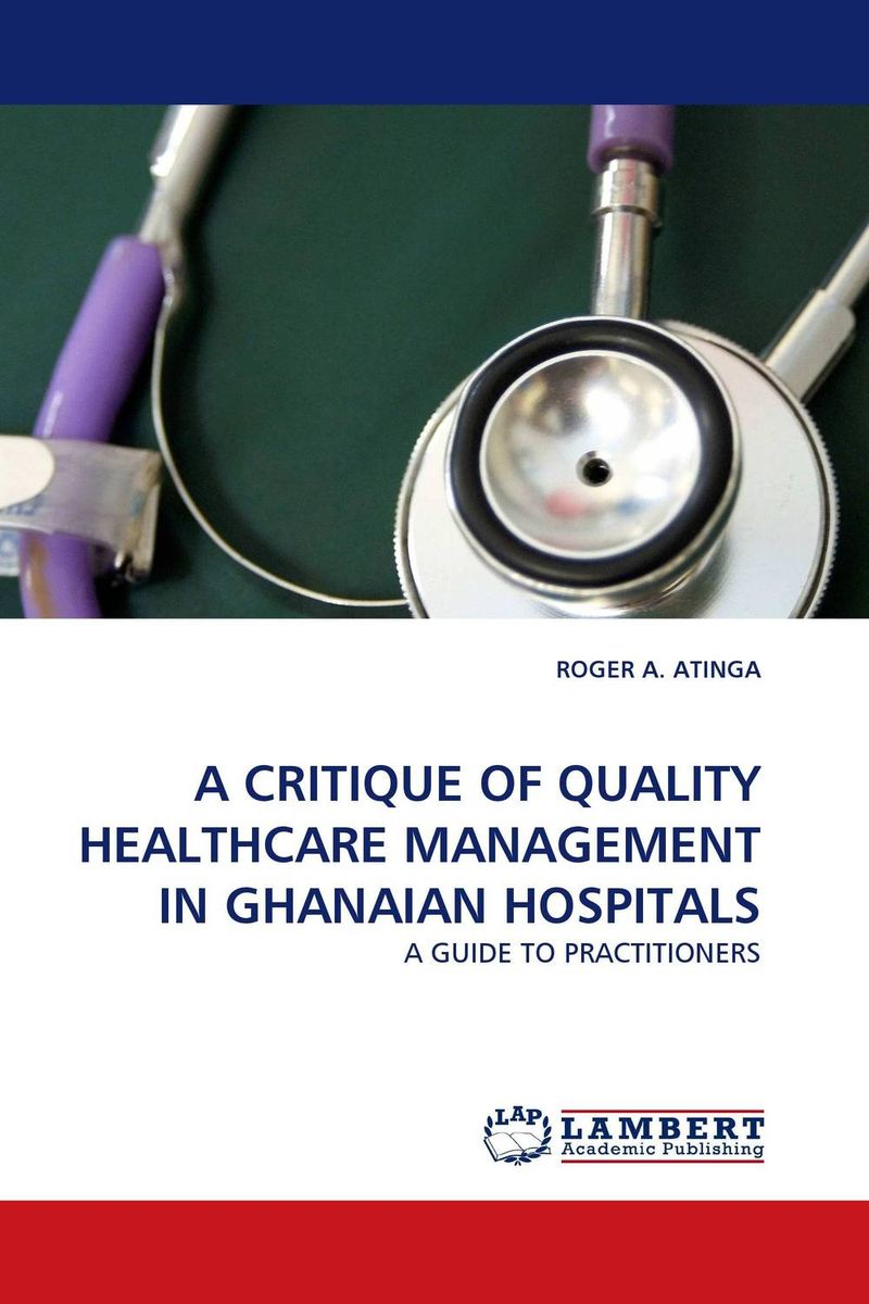 A CRITIQUE OF QUALITY HEALTHCARE MANAGEMENT IN GHANAIAN HOSPITALS cost of maternal healthcare service utlised by nhis clients in ghana