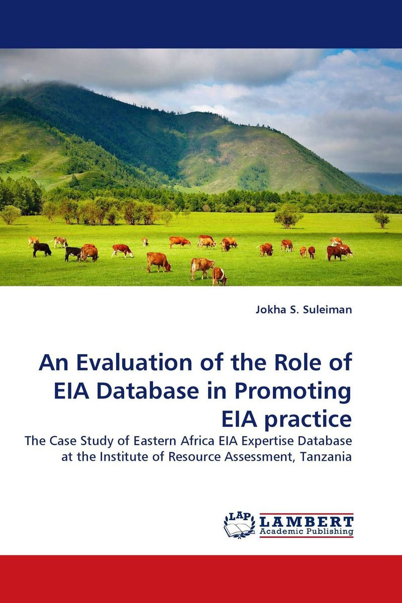 An Evaluation of the Role of EIA Database in Promoting EIA practice the role of evaluation as a mechanism for advancing principal practice
