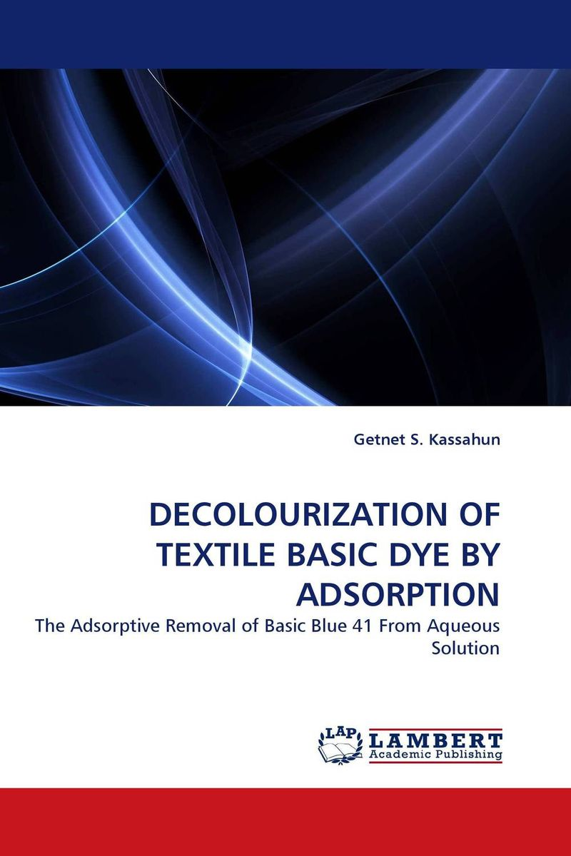 DECOLOURIZATION OF TEXTILE BASIC DYE BY ADSORPTION textile volume 1 issue 3 the journal of cloth and culture textile