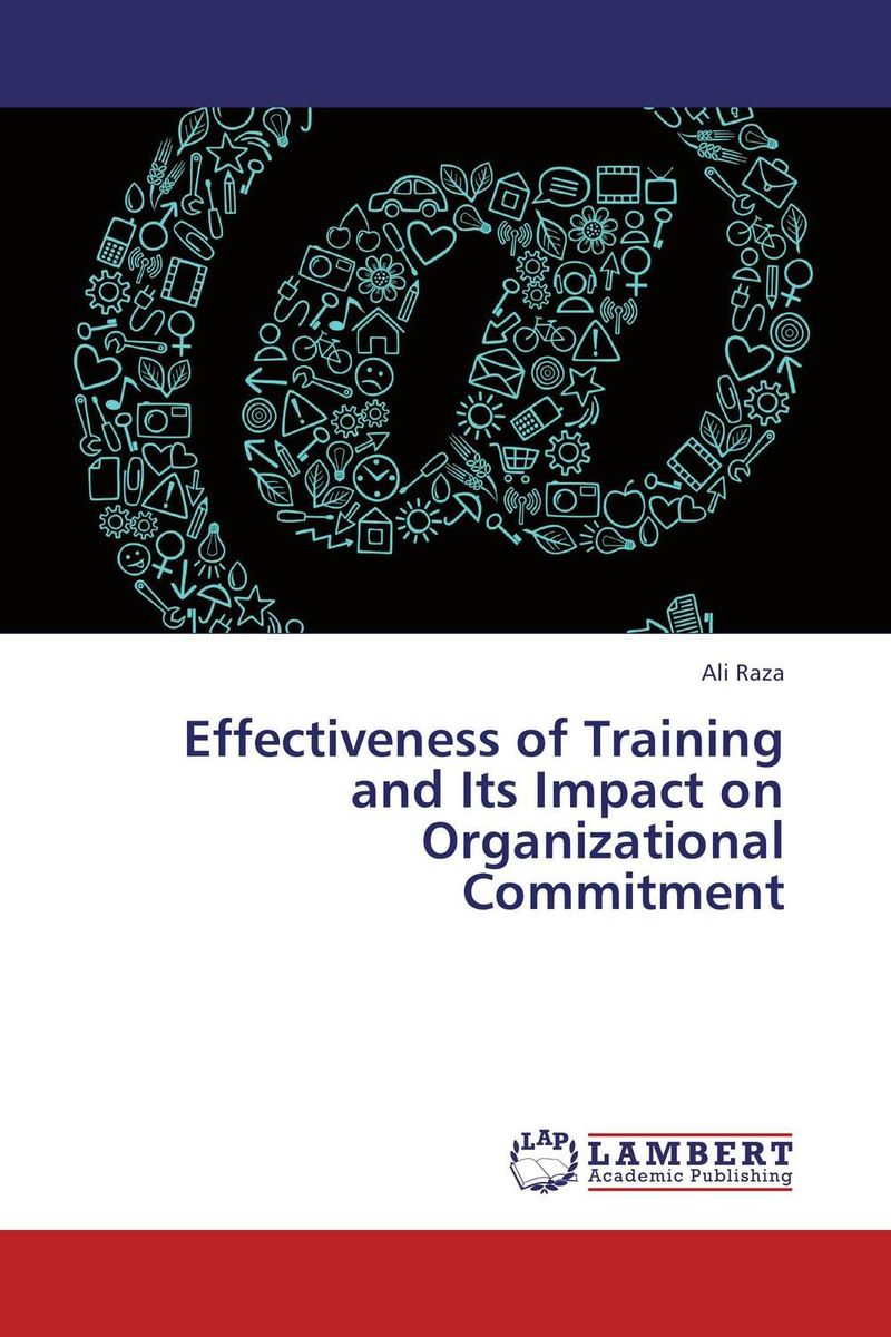 Effectiveness of Training and Its Impact on Organizational Commitment jill anne o sullivan validating academic training versus industry training using erp