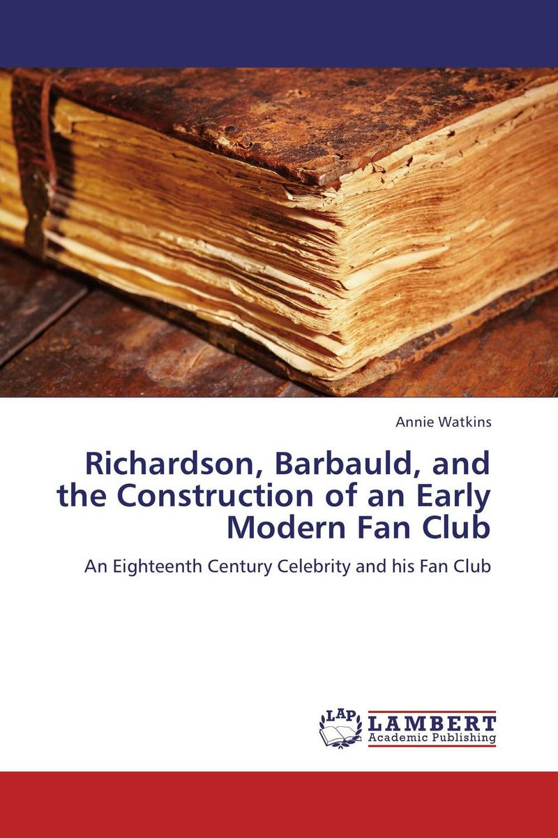 Richardson, Barbauld, and the Construction of an Early Modern Fan Club samuel richardson clarisse harlowe t 8