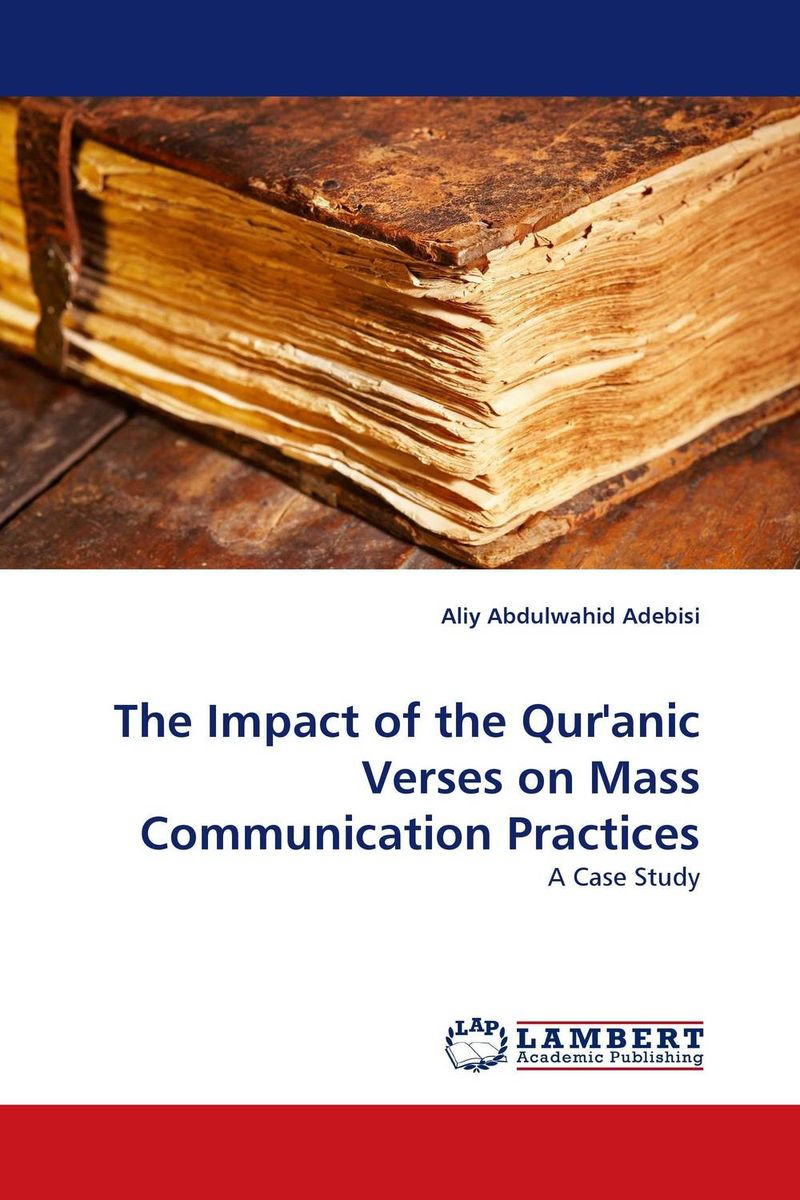 The Impact of the Qur'anic Verses on Mass Communication Practices work family practices and their impact