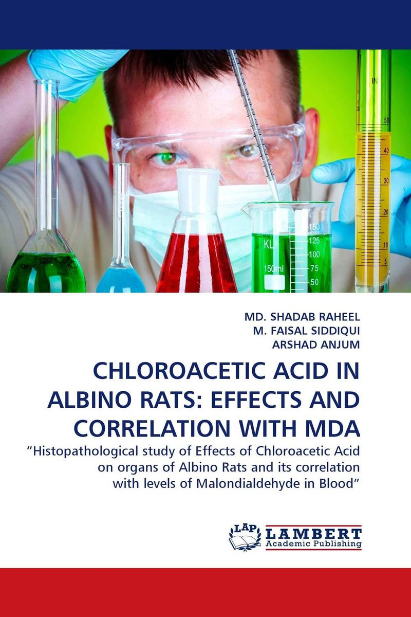 CHLOROACETIC ACID IN ALBINO RATS: EFFECTS AND CORRELATION WITH MDA  sagar raj mahat and rajendra dhakal performance analysis of df relay with keyhole and correlation effects