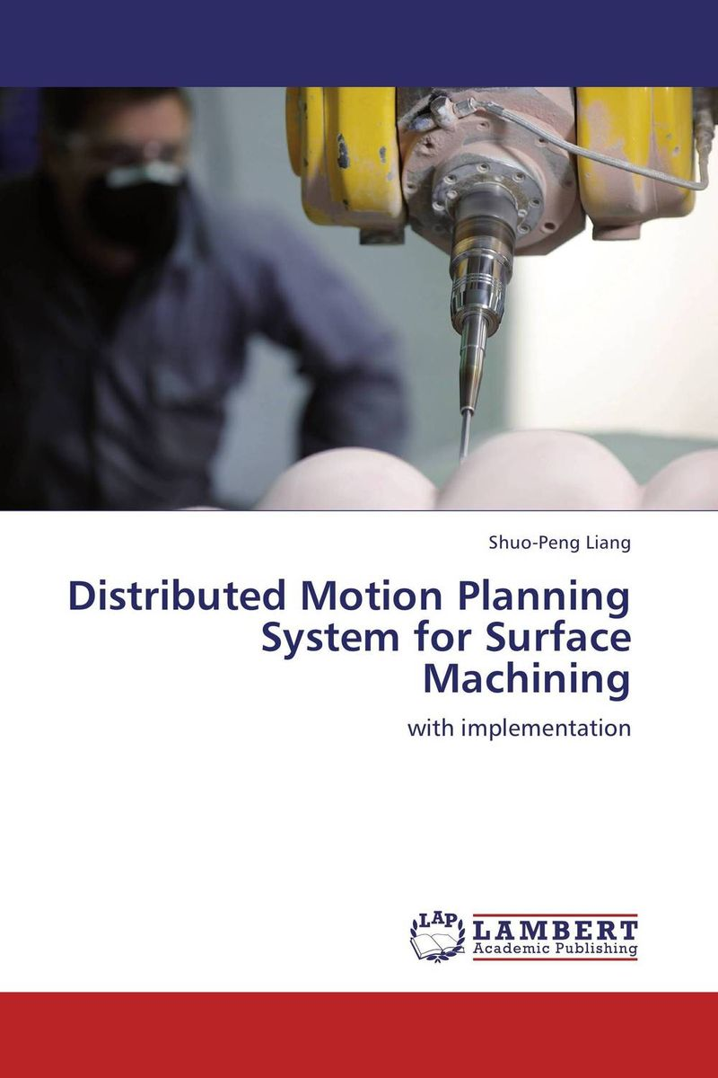 Distributed Motion Planning System for Surface Machining optimized–motion planning