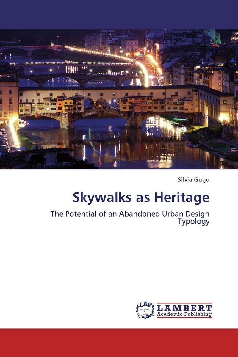 Skywalks as Heritage the role of heritage conservation districts