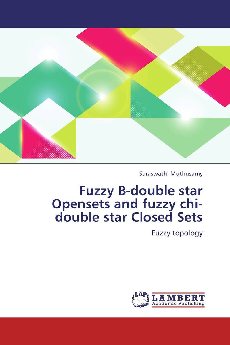 Fuzzy B-double star Opensets and fuzzy chi-double star Closed Sets n j patil r h chile and l m waghmare design of adaptive fuzzy controllers
