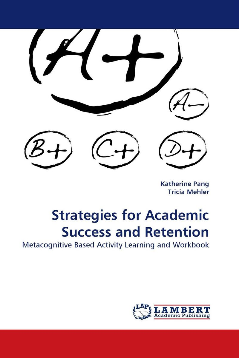 Strategies for Academic Success and Retention cassandra c green the effectiveness of a first year learning strategies seminar