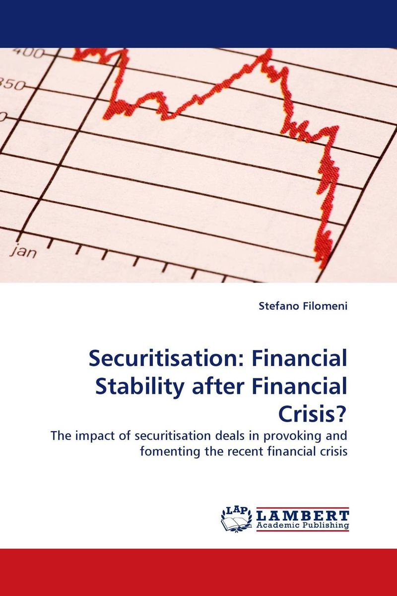 Securitisation: Financial Stability after Financial Crisis? anne zissu the securitization markets handbook structures and dynamics of mortgage and asset backed securities