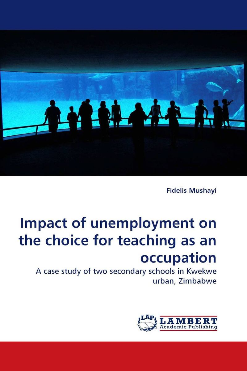 Impact of unemployment on the choice for teaching as an occupation agus immanuel a study on career choice
