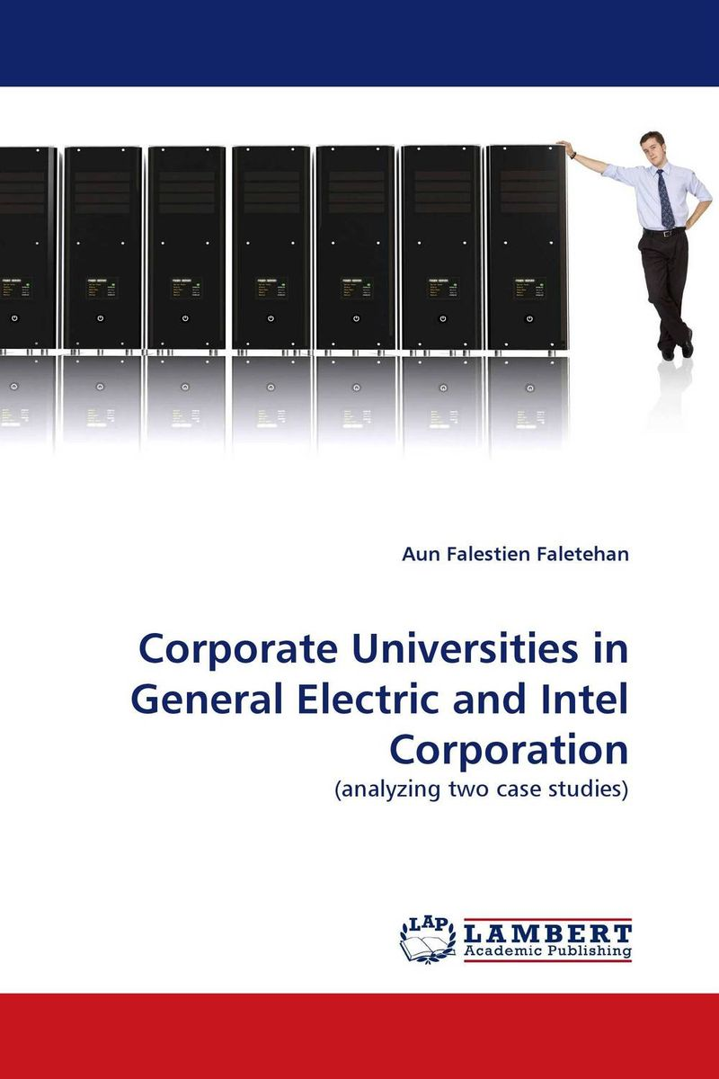 Corporate Universities in General Electric and Intel Corporation willens taxation of corporate capital transactio ns guide for corporate investment etc