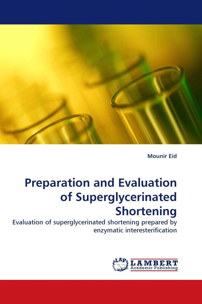 Preparation and Evaluation of Superglycerinated Shortening the role of evaluation as a mechanism for advancing principal practice