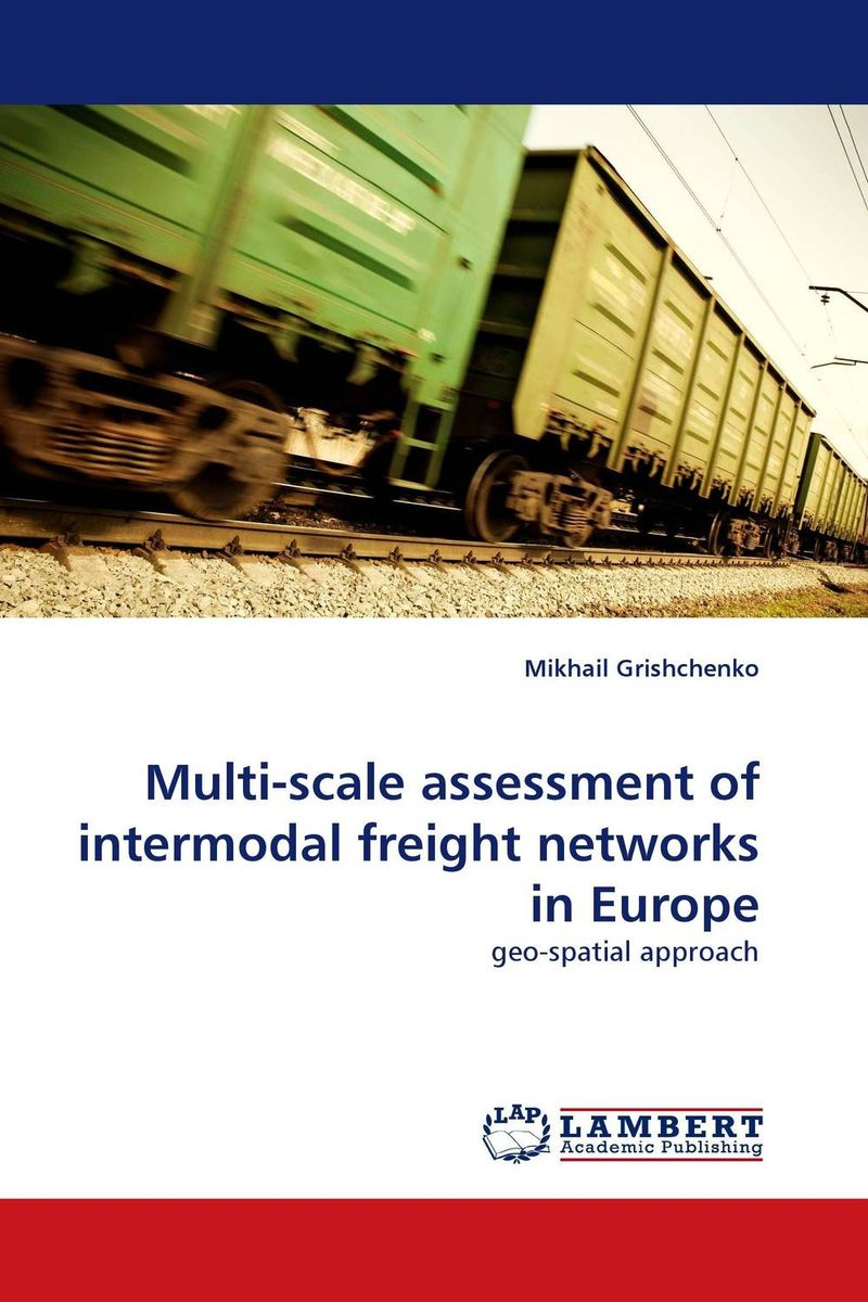 Multi-scale assessment of intermodal freight networks in Europe