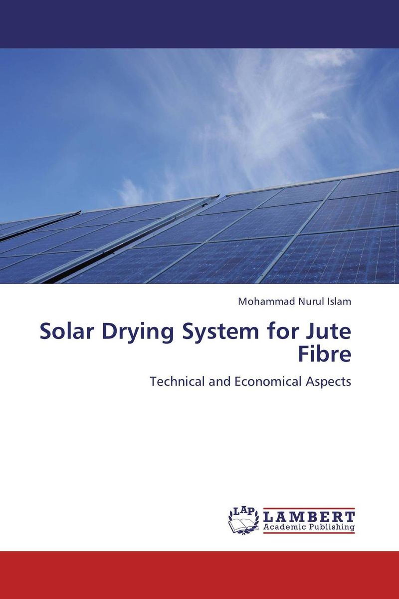 Solar Drying System for Jute Fibre arun bhagat ashutosh chavan and yatiraj kamble solar drying technology