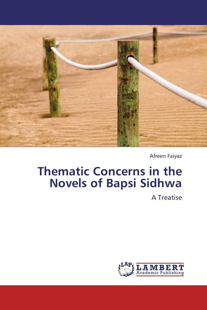 Thematic Concerns in the Novels of Bapsi Sidhwa купить